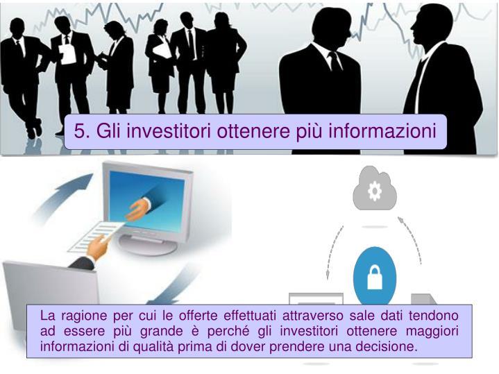 5. Gli investitori ottenere più informazioni
