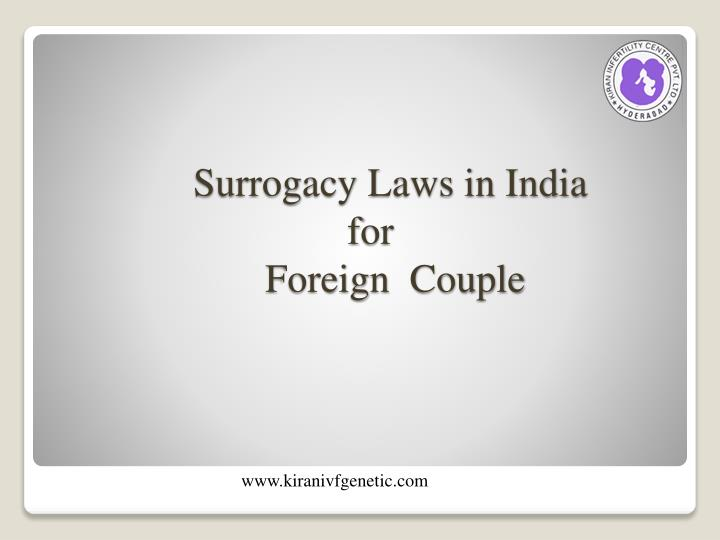 Surrogacy laws in india for foreign couple