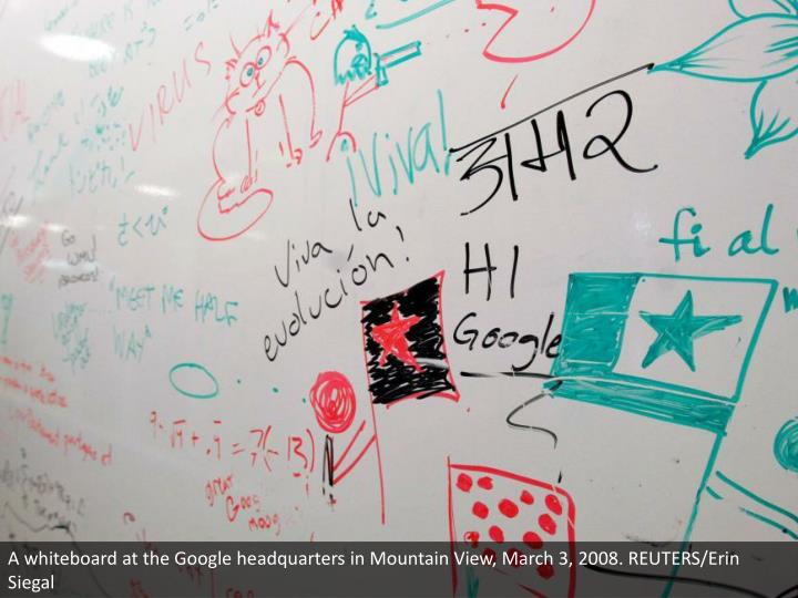A whiteboard at the Google headquarters in Mountain View, March 3, 2008. REUTERS/Erin Siegal