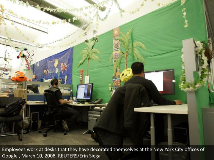 Employees work at desks that they have decorated themselves at the New York City offices of Google , March 10, 2008. REUTERS/Erin Siegal