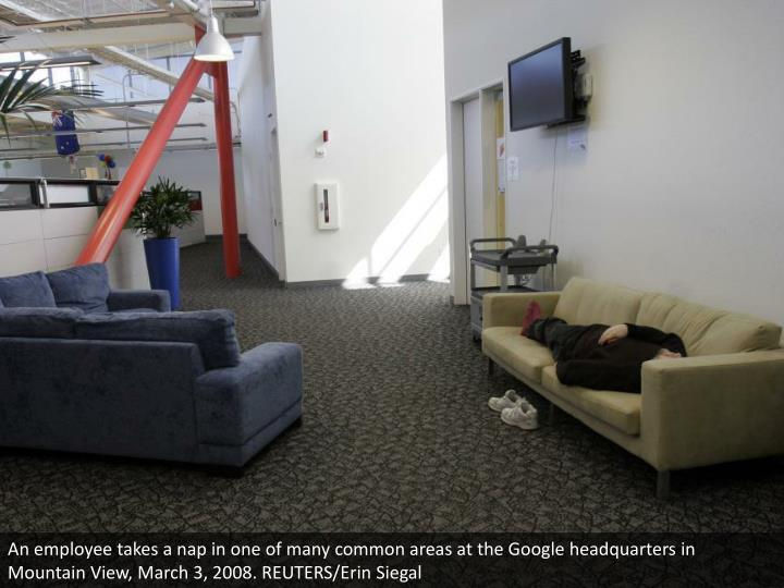 An employee takes a nap in one of many common areas at the Google headquarters in Mountain View, March 3, 2008. REUTERS/Erin Siegal