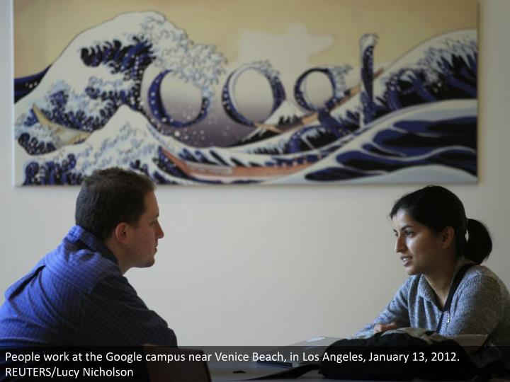 People work at the Google campus near Venice Beach, in Los Angeles, January 13, 2012. REUTERS/Lucy Nicholson