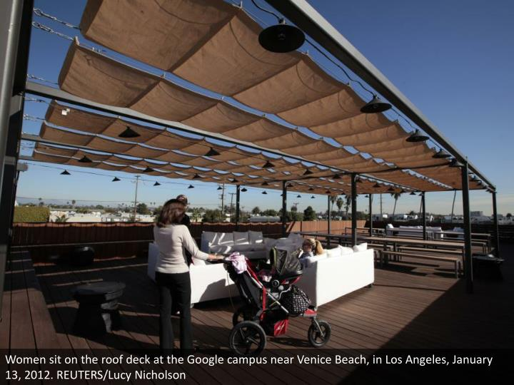 Women sit on the roof deck at the Google campus near Venice Beach, in Los Angeles, January 13, 2012. REUTERS/Lucy Nicholson