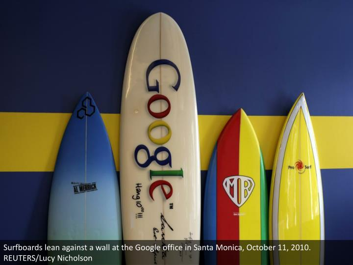 Surfboards lean against a wall at the Google office in Santa Monica, October 11, 2010. REUTERS/Lucy Nicholson