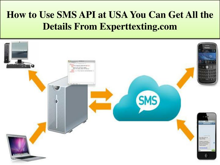How to Use SMS API at USA You Can Get All the Details From Experttexting.com