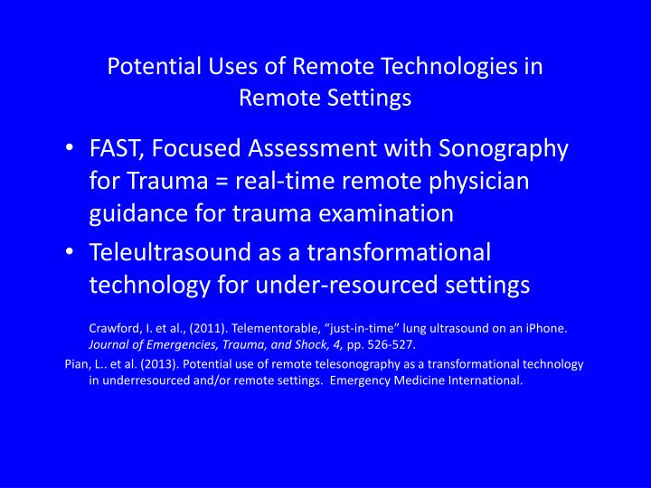 Potential Uses of Remote Technologies in Remote Settings