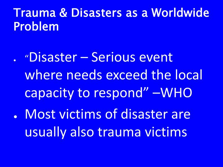Trauma & Disasters as a Worldwide Problem
