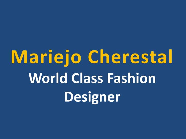 Mariejo cherestal world class fashion designer