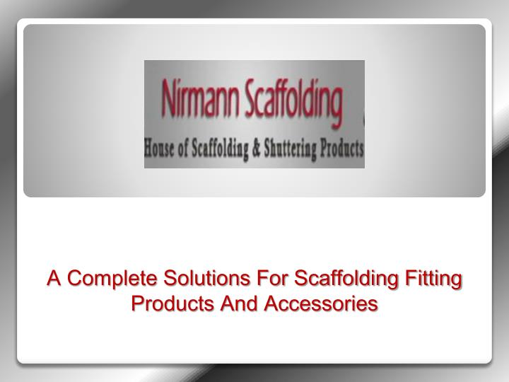 A Complete Solutions For Scaffolding Fitting Products And Accessories