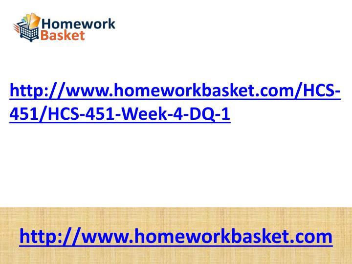http://www.homeworkbasket.com/HCS-451/HCS-451-Week-4-DQ-1
