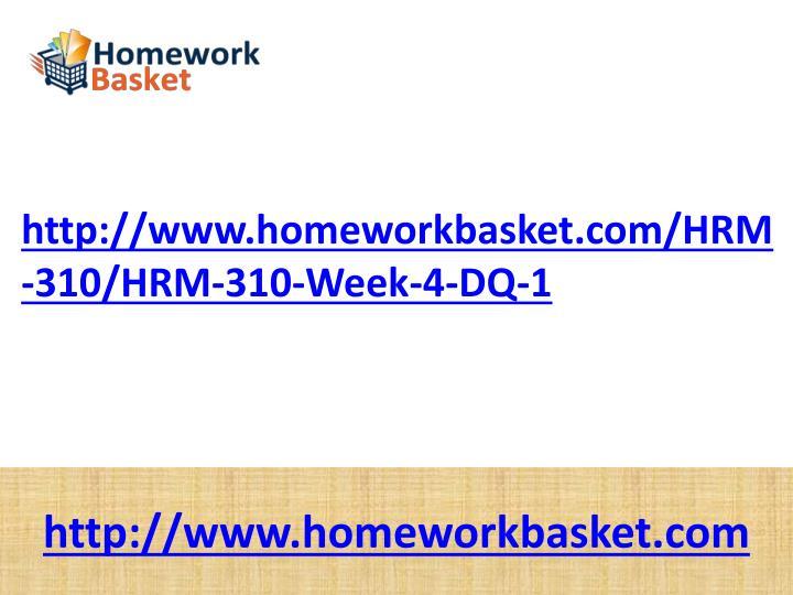 http://www.homeworkbasket.com/HRM-310/HRM-310-Week-4-DQ-1