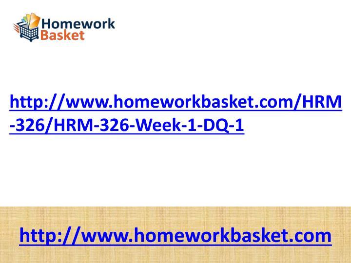 http://www.homeworkbasket.com/HRM-326/HRM-326-Week-1-DQ-1