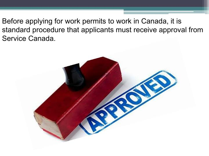 Before applying for work permits to work in Canada, it is standard procedure that applicants must re...