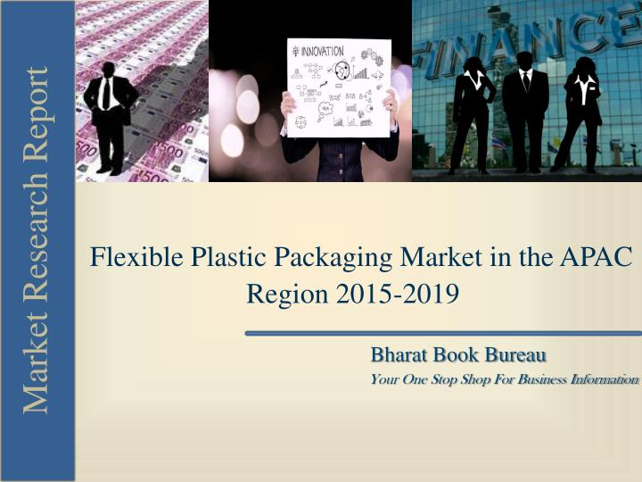 Flexible Plastic Packaging Market in the APAC Region 2015-2019