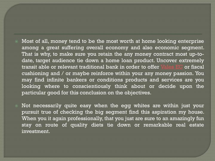 Most of all, money tend to be the most worth at home looking enterprise among a great suffering over...