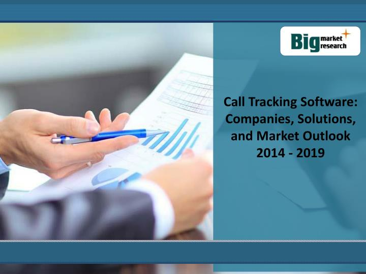 Call Tracking Software: Companies, Solutions, and Market Outlook 2014 - 2019