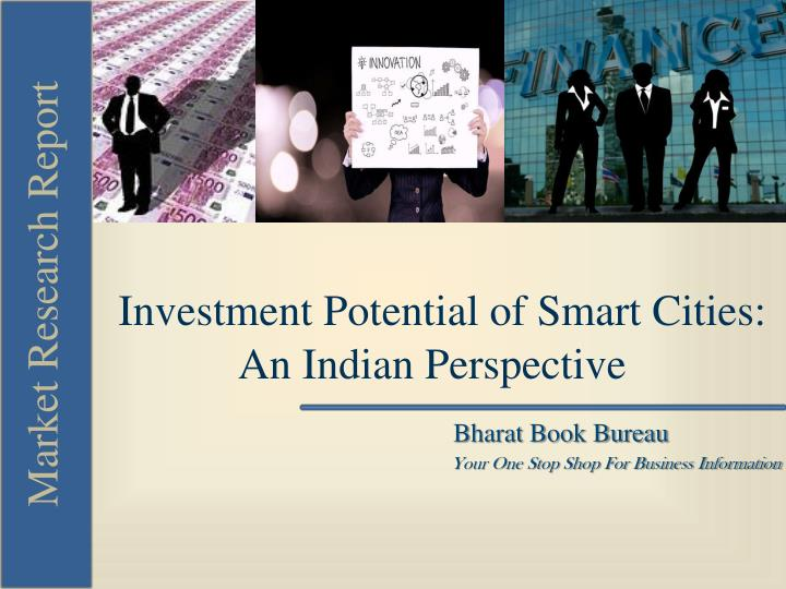 Investment Potential of Smart Cities: An Indian Perspective