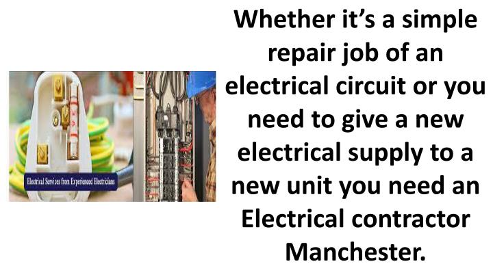Whether it's a simple repair job of an electrical circuit or you need to give a new electrical sup...
