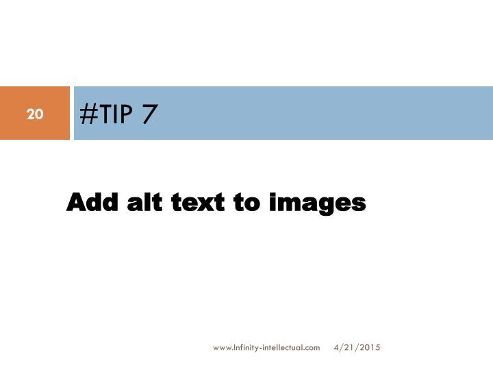 #TIP 7