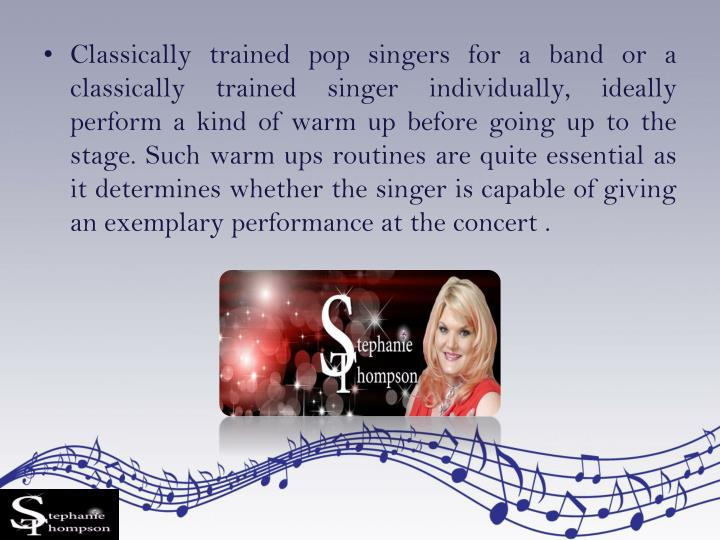 Classically trained pop singers for a band or a classically trained singer individually, ideally per...
