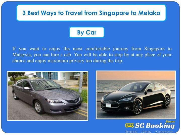 3 Best Ways to Travel from Singapore to Melaka