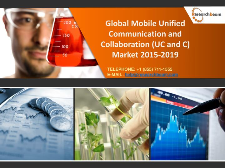 Global Mobile Unified Communication and Collaboration (UC and C) Market 2015-2019