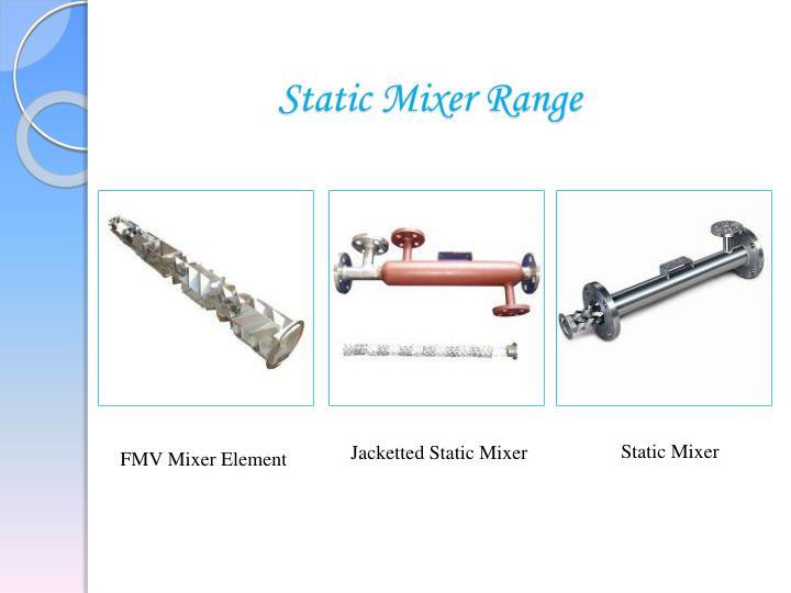 Static Mixer Range