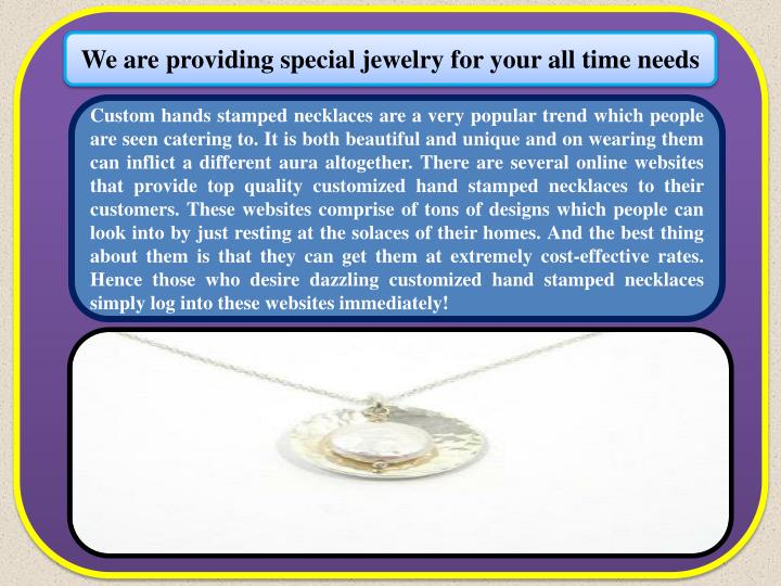 We are providing special jewelry for your all time needs