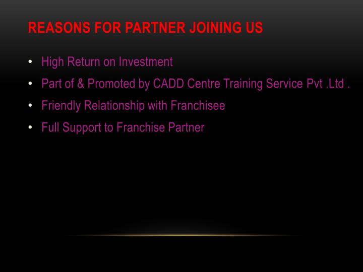 Reasons for Partner Joining Us