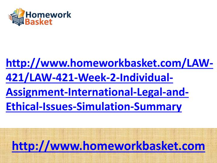 Http://www.homeworkbasket.com/LAW-421/LAW-421-Week-2-Individual-Assignment-International-Legal-and-E...