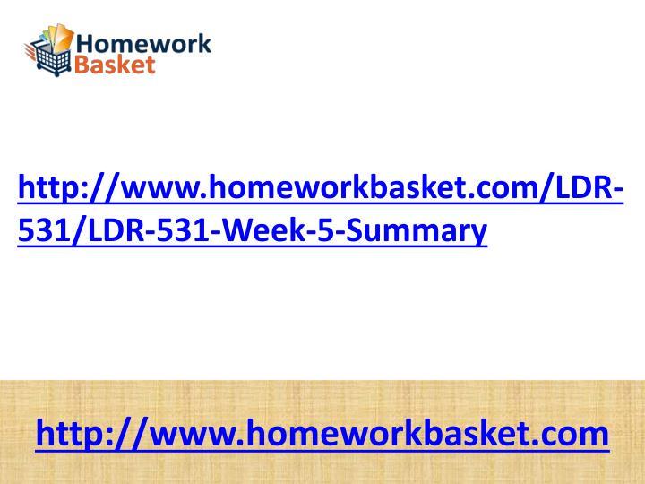 http://www.homeworkbasket.com/LDR-531/LDR-531-Week-5-Summary