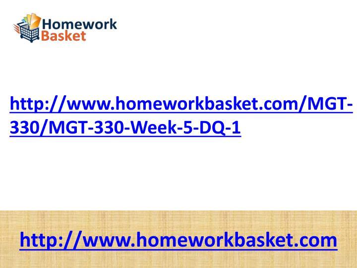 http://www.homeworkbasket.com/MGT-330/MGT-330-Week-5-DQ-1