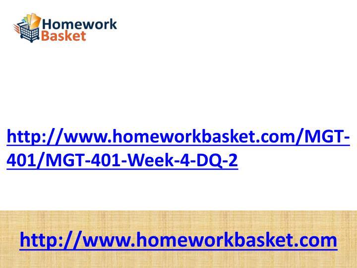http://www.homeworkbasket.com/MGT-401/MGT-401-Week-4-DQ-2