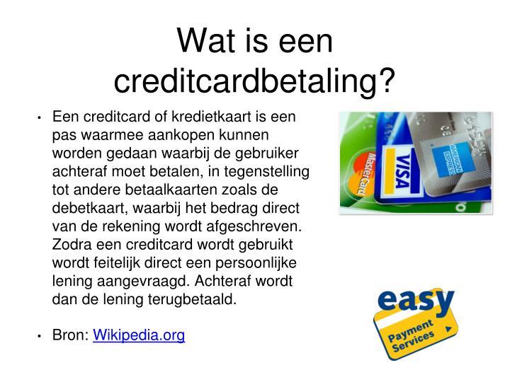 Wat is een creditcardbetaling?