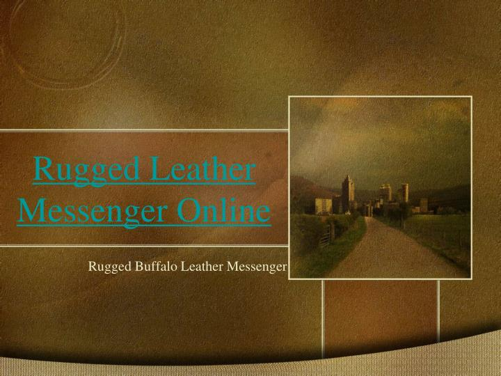 Rugged leather messenger online