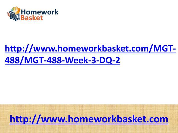 http://www.homeworkbasket.com/MGT-488/MGT-488-Week-3-DQ-2