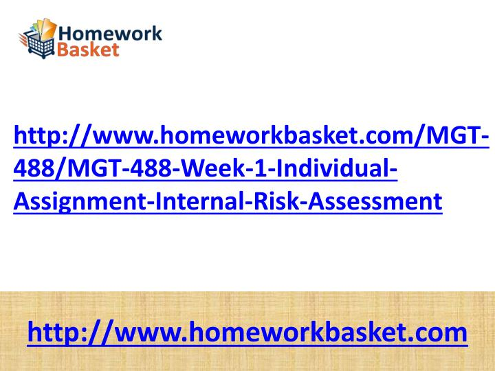 http://www.homeworkbasket.com/MGT-488/MGT-488-Week-1-Individual-Assignment-Internal-Risk-Assessment