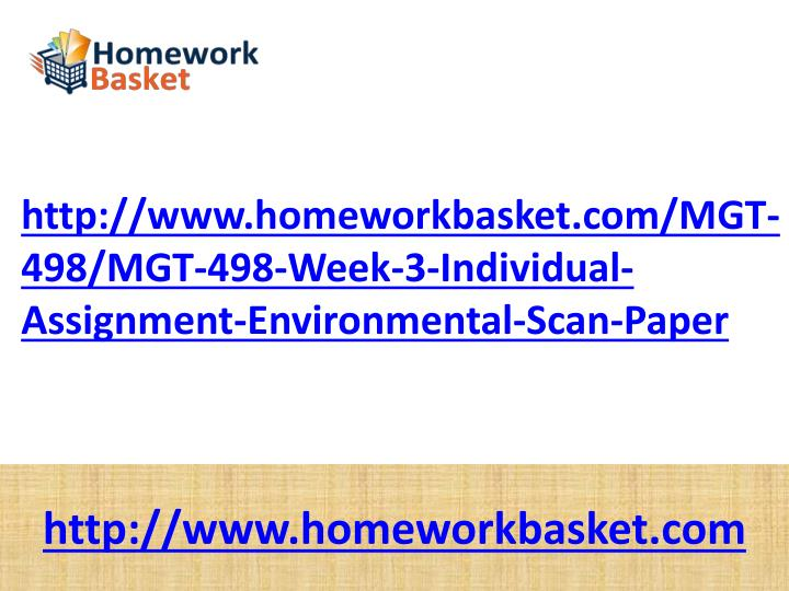 Http://www.homeworkbasket.com/MGT-498/MGT-498-Week-3-Individual-Assignment-Environmental-Scan-Paper