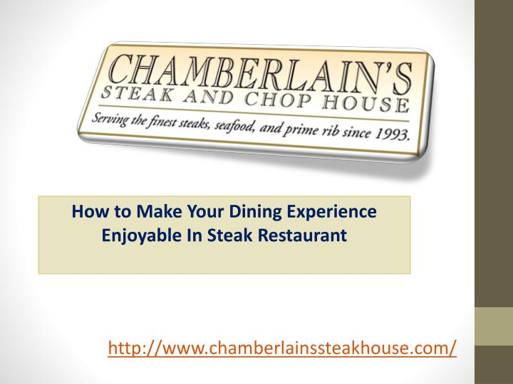 How to Make Your Dining Experience Enjoyable In Steak Restaurant