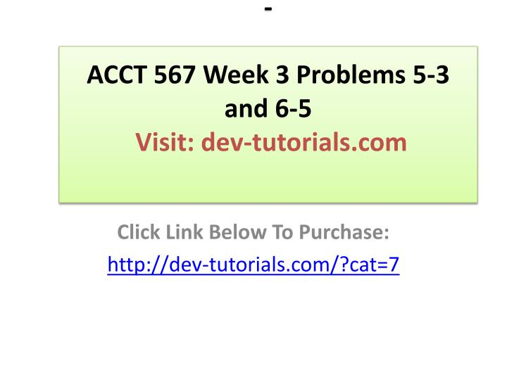 Acct 567 week 3 problems 5 3 and 6 5 visit dev tutorials com