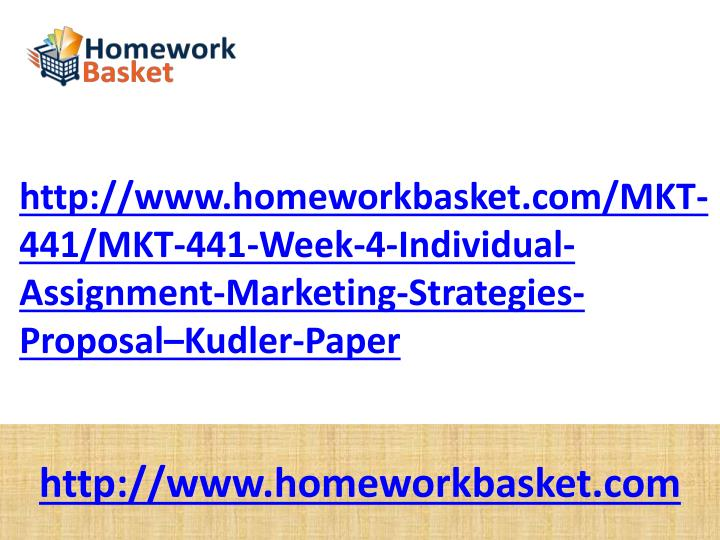 Http://www.homeworkbasket.com/MKT-441/MKT-441-Week-4-Individual-Assignment-Marketing-Strategies-Prop...