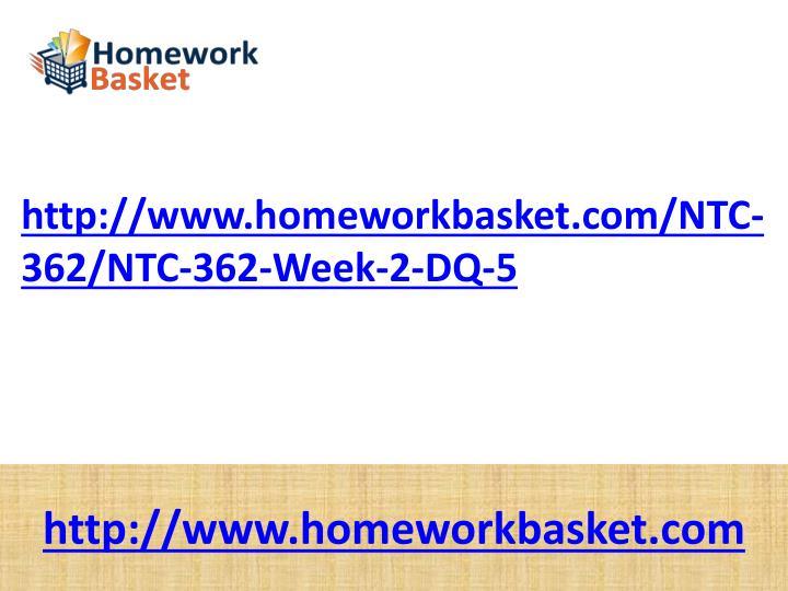 http://www.homeworkbasket.com/NTC-362/NTC-362-Week-2-DQ-5