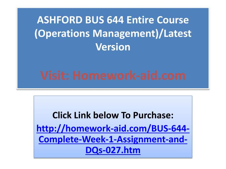 ASHFORD BUS 644 Entire Course (Operations Management)/Latest Version