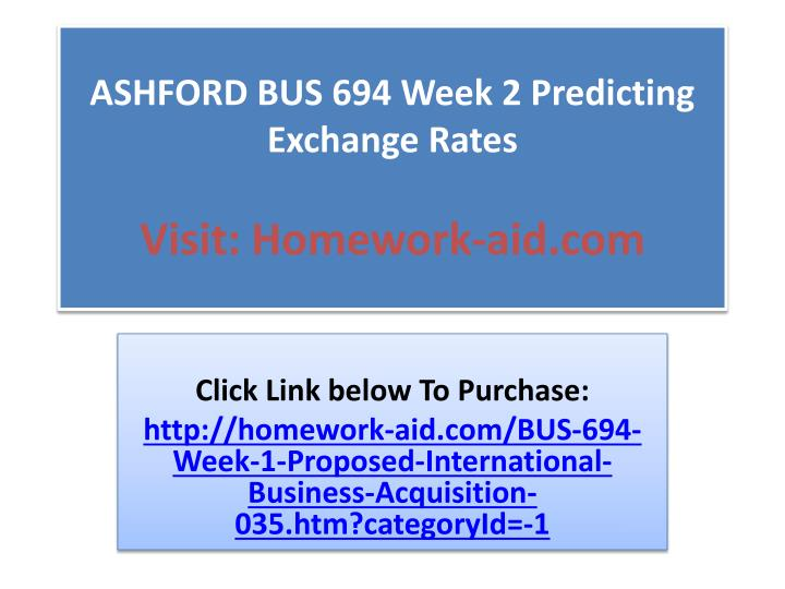 Ashford bus 694 week 2 predicting exchange rates visit homework aid com