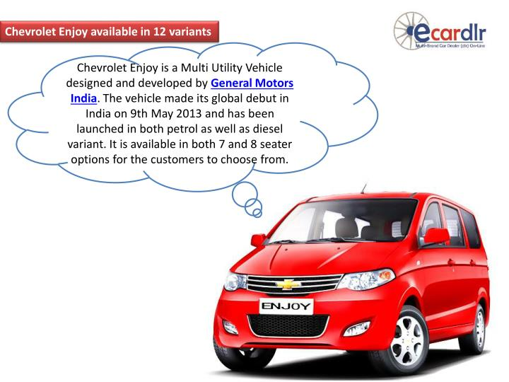 Chevrolet Enjoy available in 12 variants