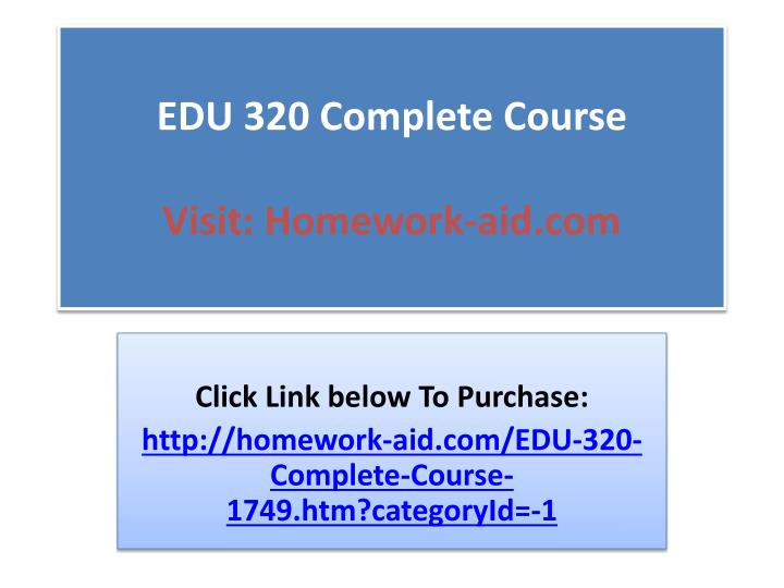 EDU 320 Complete Course