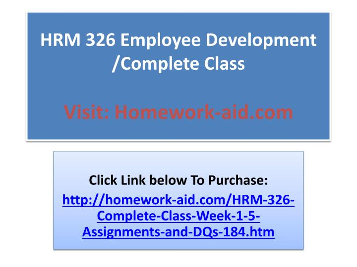 HRM 326 Employee Development /Complete Class