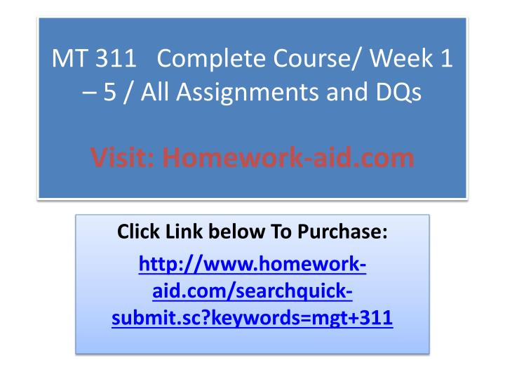 MT 311   Complete Course/ Week 1 – 5 / All Assignments and DQs
