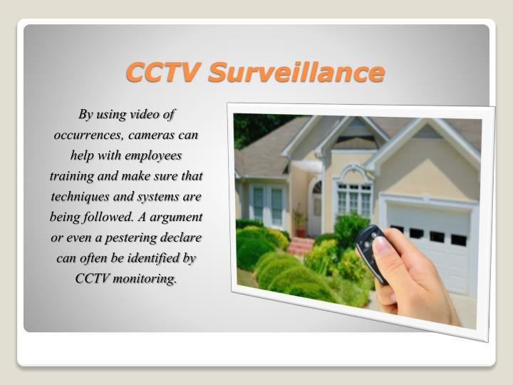 By using video of occurrences, cameras can help with employees training and make sure that techniques and systems are being followed. A argument or even a pestering declare can often be identified by CCTV