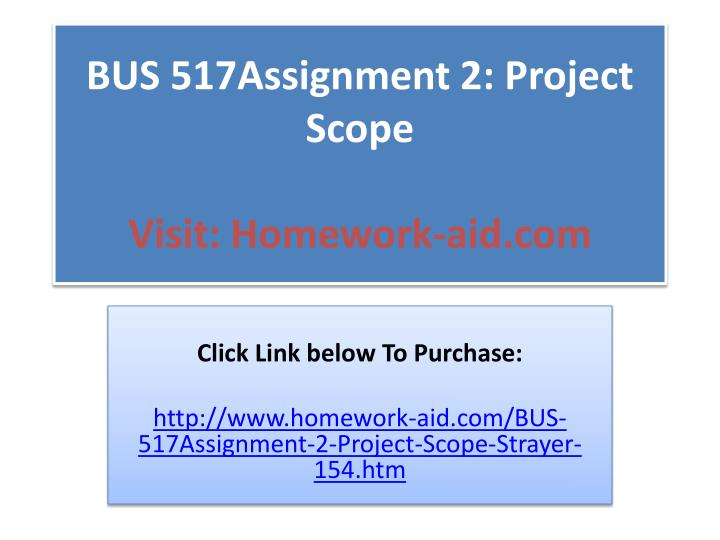 Bus 517assignment 2 project scope visit homework aid com